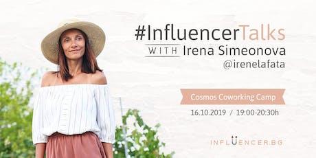 Influencer Talks with Irena Simeonova tickets