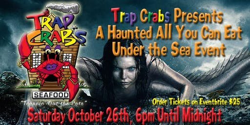 Trap Crabs Presents: A Haunted All You Can Eat Under the Sea Event