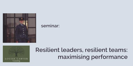 Resilient leaders, resilient teams: maximising performance