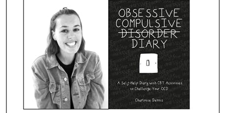 Author Signing: Obsessive Compulsive Disorder Diary by Charlotte Dennis tickets