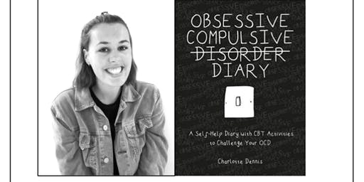 Author Signing: Obsessive Compulsive Disorder Diary by Charlotte Dennis