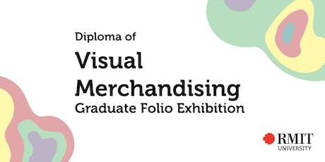 RMIT Visual Merchandising  Graduate Folio Exhibition tickets