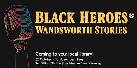 Black Heroes: Wandsworth Stories - Battersea Library,  normal opening hours tickets