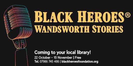 Black Heroes: Wandsworth Stories - Roehampton  Library,  normal opening