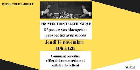 PROSPECTION TELEPHONIQUE: Dépassez vos blocages et prospectez avec succès billets