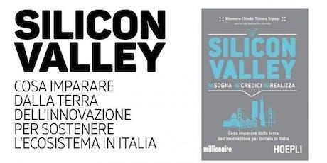 Silicon valley. Sogna credici realizza. biglietti
