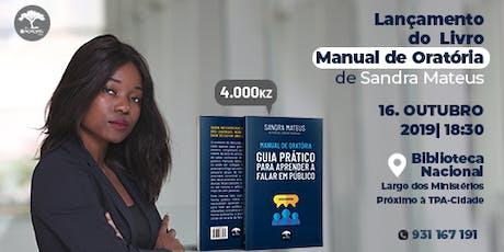 """Lançamento do livro """"Manual de Oratória"""" de Sandra Mateus bilhetes"""