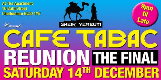 Sheik Yerbuti presents CAFE TABAC REUNION - THE FINAL
