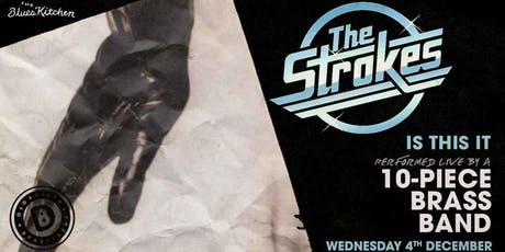 The Strokes: Performed Live By A 10-Piece Brass Band tickets
