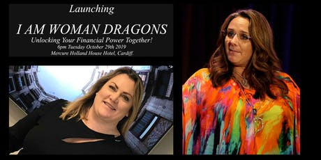 I AM WOMAN Dragons Launch - Unlocking Your Financial Power Together! tickets