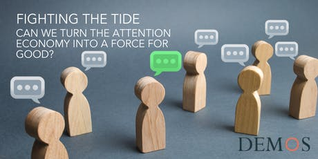 Fighting the Tide: Can we turn the attention economy into a force for good? tickets