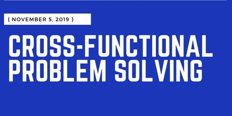 Cross-Functional Problem Solving tickets
