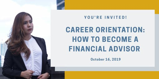 CAREER ORIENTATION: HOW TO BECOME A FINANCIAL ADVISOR