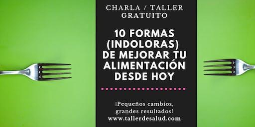 Charla / Taller: 10 formas (indoloras) de mejorar tu alimentación desde hoy