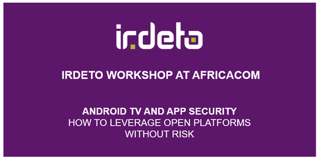 Irdeto Workshop at AfricaCom: Android TV and App Security tickets