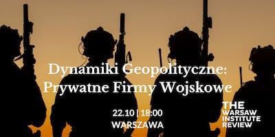 Dynamiki Geopolityczne: Prywatne Firmy Wojskowe