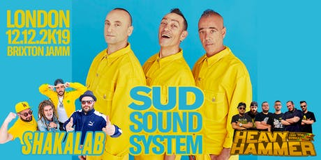 Sud Sound System Live in London + Shakalab + Heavy Hammer tickets