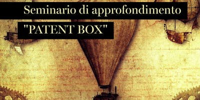 Seminario PATENT BOX: il corretto sfruttamento degli intangibili aziendali
