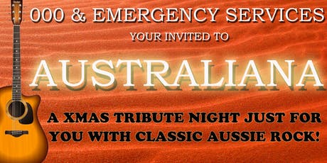 AUSTRALIANA - 000 Emergency Services Christmas Party tickets