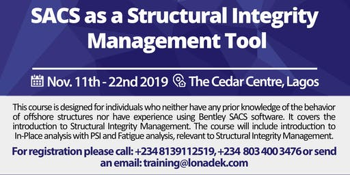 SACS as a Structural Integrity Management Tool Training