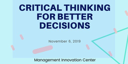 Critical Thinking for Better Decisions