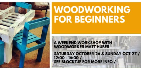 Woodworking for Beginners - Weekend Workshop! tickets