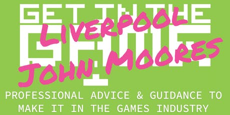 Get in the Game Careers Talks; Liverpool John Moores University tickets