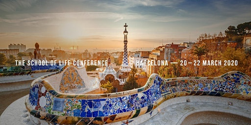 The School of Life Conference - Barcelona (GBP)
