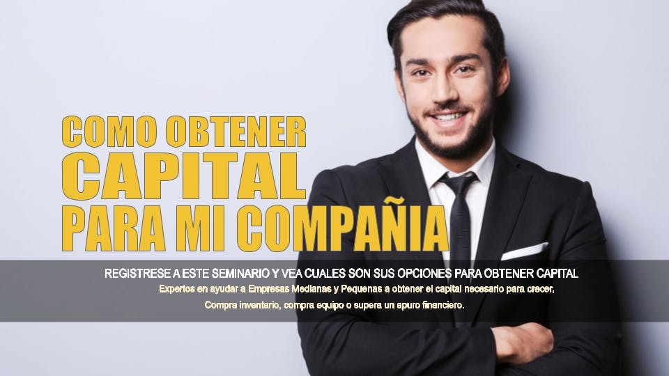 Como Obtener Capital Para Su Compañía o Negocio - San Antonio TX