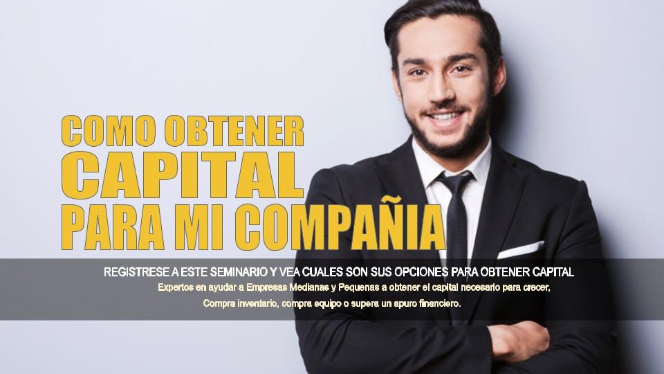 Como Obtener Capital Para Su Compañía o Negocio - San Francisco CA