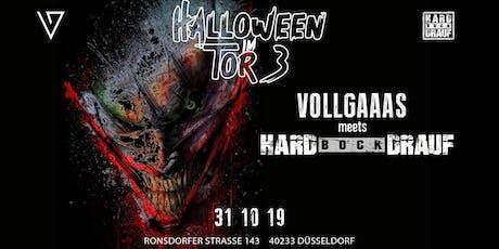 Halloween im Tor3 - Vollgaaas meets HARD BOCK DRAUF Tickets