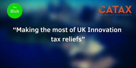 """Making the most of UK Innovation tax reliefs""  Free Lunch Provided tickets"