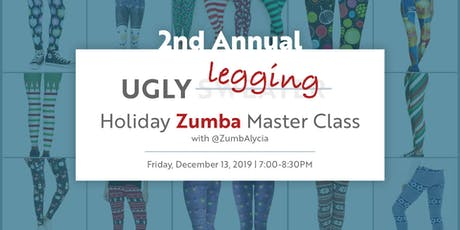 UGLY LEGGING Holiday Zumba Party! (2nd Annual) tickets