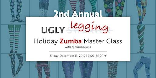 UGLY LEGGING Holiday Zumba Party! (2nd Annual)