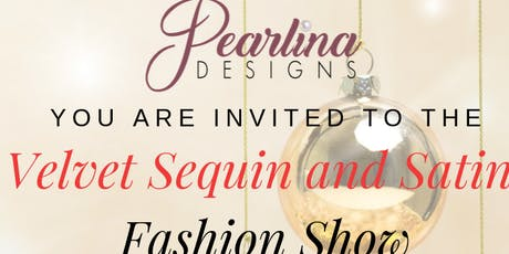 Velvet, Sequin and Satin Fashion Show tickets