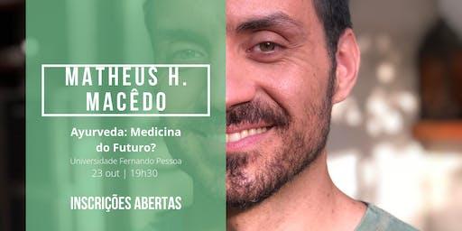 Ayurveda, Medicina do Futuro? - Palestra com Matheus Macêdo
