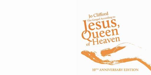 Launch: The Gospel According to Jesus, Queen of Heaven 10 Anniversary Ed