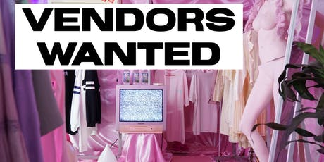 VENDORS WANTED : FASHION, JEWELRY, ART, MUCICIANS tickets