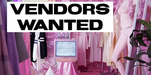 VENDORS WANTED : FASHION, JEWELRY, ART, MUCICIANS