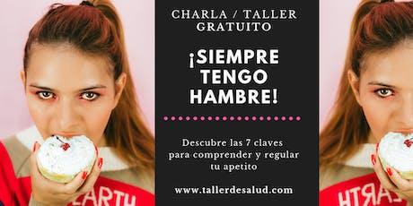 Charla / Taller: ¡Siempre tengo hambre! 7 Formas de comprender y regular tu apetito entradas