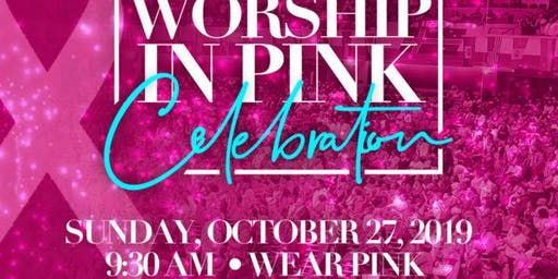 Worship In Pink Celebration (Breast Cancer Awareness Month)