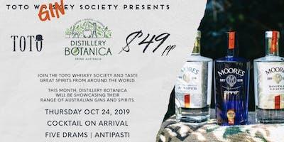 Toto Whiskey (Gin) Society Presents - Distillery Botanica