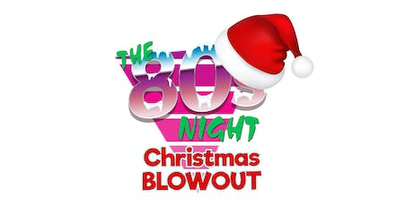 The 80s Night, Whitstable - Christmas Blowout tickets