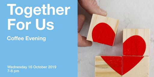 """Together For Us"" Coffee Evening"