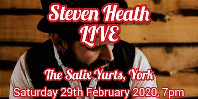 Steven Heath Live @ The Salix Yurts, York