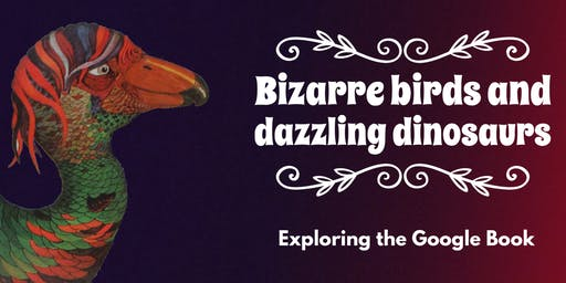 Bizarre birds and dazzling dinosaurs: Exploring the Google Book