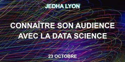 Connaître son audience grâce à la Data Science - Jedha Lyon
