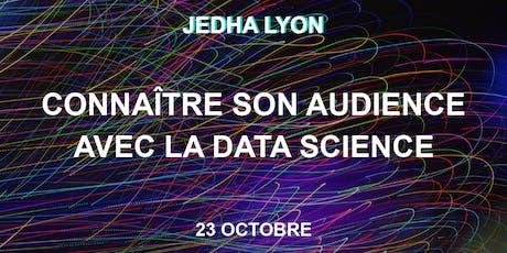 Connaître son audience grâce à la Data Science - Jedha Lyon billets