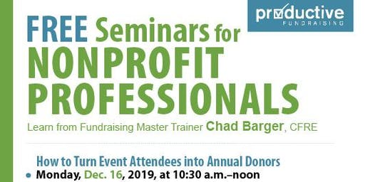 How to Turn Event Attendees into Annual Donors [free workshop]