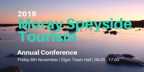 Moray Speyside Tourism Annual Conference 2019 tickets